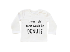 Baby/Kids Shirt I Was told there would be Donuts