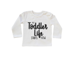 Baby/Kids Shirt My Toddler Life Starts Now