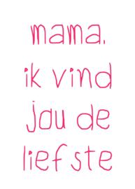 mama ik vind jou de liefste
