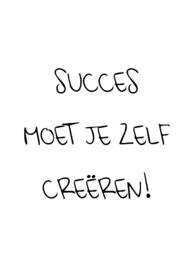 Succes moet je zelf creëren