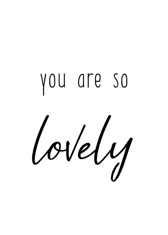you are so lovely