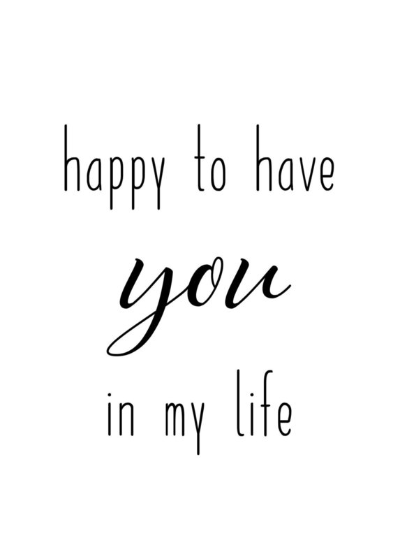 happy to have you in my life