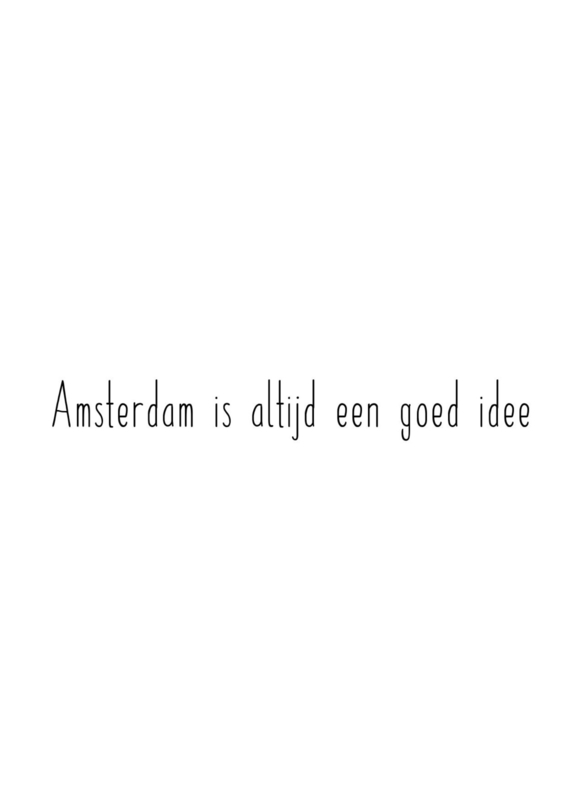 Amsterdam is altijd een goed idee