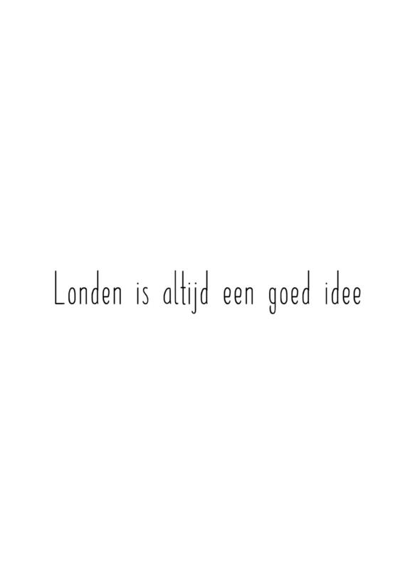 Londen is altijd een goed idee
