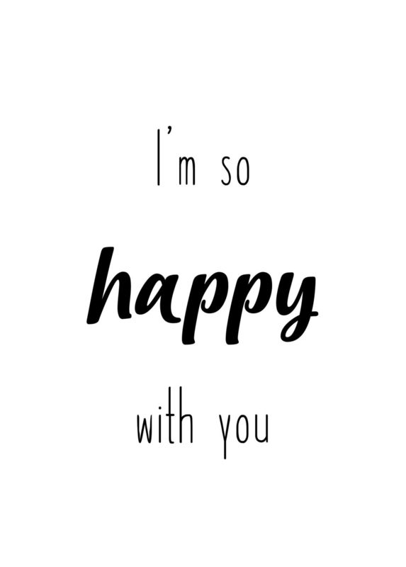 i'm so happy with you