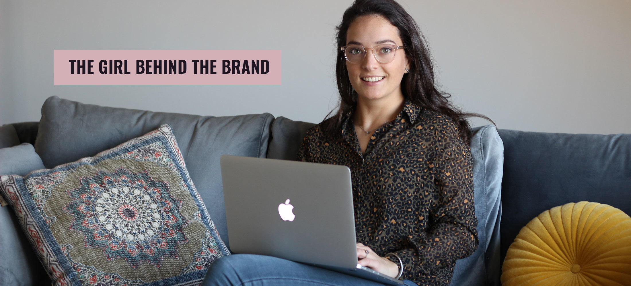 THE GIRL BEHIND THE BRAND