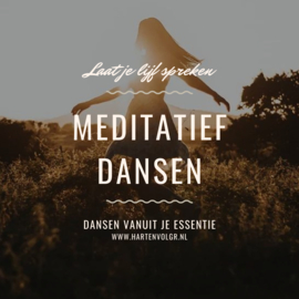 MEDITATIEF DANSEN - Bewegen vanuit je essentie - energetisch werk, systemisch opstellen