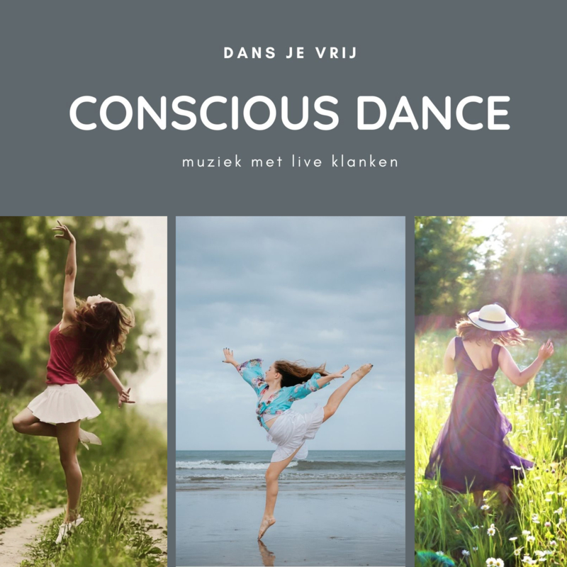 CONSCIOUS DANCE - Dans je vrij - Terug naar je essentie