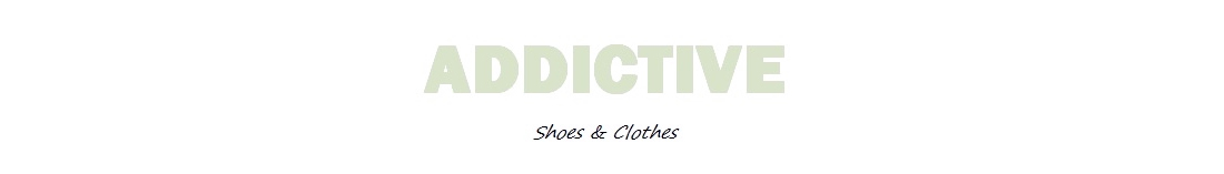 Addictive Shoes & Clothes