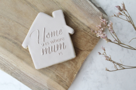 Moeder - Home is where mum is