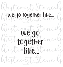 we go together  cookie stencil