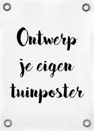 TUINPOSTER - EIGEN ONTWERP