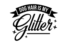 T-shirt Dames - Dog Hair Is My Glitter
