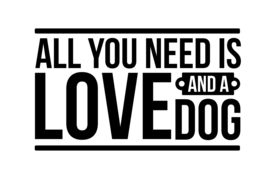 T-shirt Dames - All You Need Is Love And A Dog