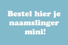 Naamslinger mini bestellen. Vanaf: