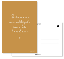 Geboren om altijd van te houden | kaartje | oker