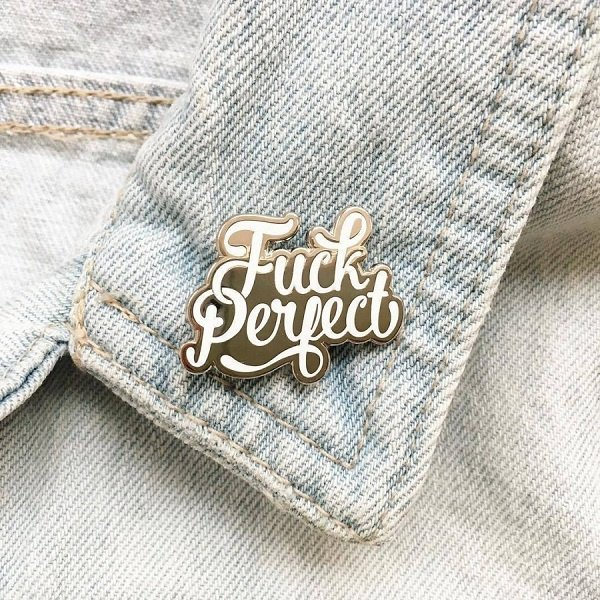 Pin   Fuck perfect   Wit