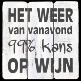 99 % kans op.....
