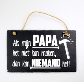 Als mijn Papa het niet kan......