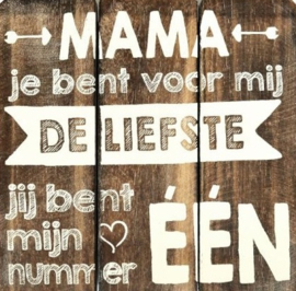 "Mama ""je bent de liefste"