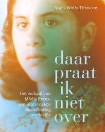 Daar praat ik niet over – Het verhaal van Mädie Franz, een Sinti-meisje dat de oorlog overleefde