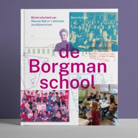 De Borgmanschool – Bij het afscheid van Nieuwe Kijk in 't Jatstraat en Jacobijnerstraat