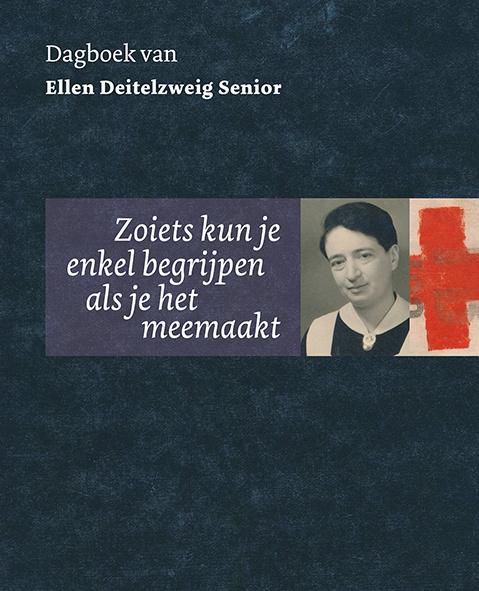 Zoiets kun je enkel begrijpen als je het meemaakt – Dagboek van Ellen Deitelzweig Senior
