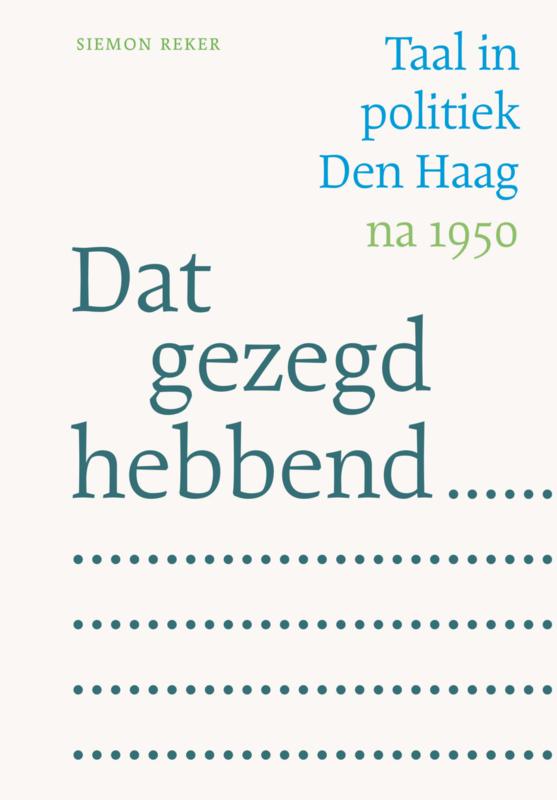 Dat gezegd hebbend... – Taal in politiek Den Haag na 1950
