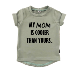 SHIRT - MY MOM IS COOLER