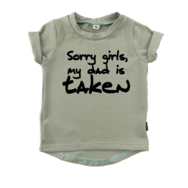SHIRT - SORRY GIRLS, MY DAD IS TAKEN