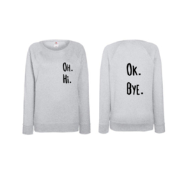 Volwassen Oh. Hi. Ok. Bye Sweater- Perf not so Perf