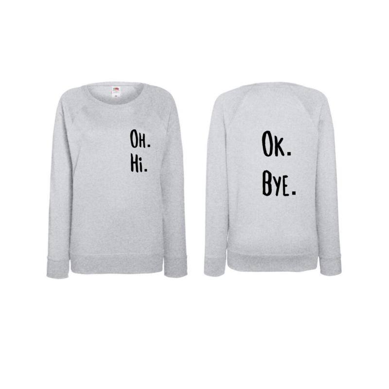 ADULT - Oh. Hi. Ok. Bye Sweater- Perf not so Perf