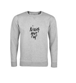 Sweater - Never give up Grau