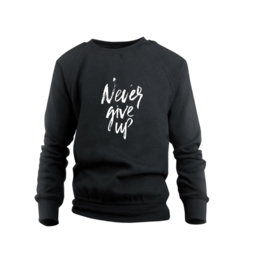 Sweater - Never give up Schwarz