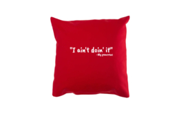 Pillow - I ain't doin' it Red
