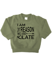 Sweater - I am the reason we are late