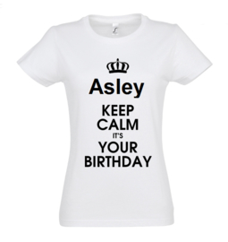 NAAM keep calm it`s your birthday