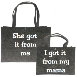 Moeder/dochter tas- I got it from my mama/ she got it from me