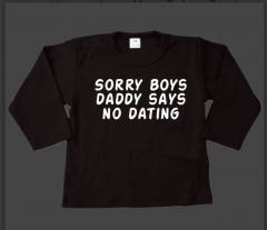 T-Shirt - Sorry boys, daddy says no dating