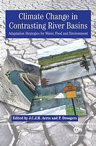 Climate change in contrasting river basins : adaptation strategies for water, food, and environment