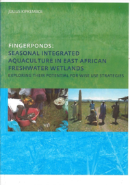 Fingerponds: Seasonal Intergrated Aquaculture in East African Freshwater Wetlands
