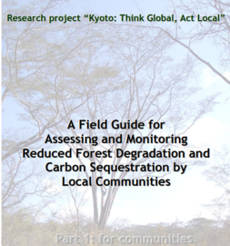 A field guide for assessing and monitoring reduced forest degradation and carbon sequestration by local communities