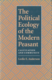 The Political Ecology of the Modern Peasant