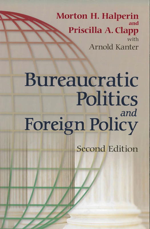 Bureaucratic Politics and Foreign Policy  (2nd edition)