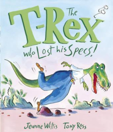 The T-Rex Who Lost His Specs! (Jeanne Willis) Hardback