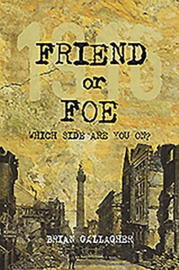 Friend or Foe 1916: Which side are you on? (Brian Gallagher)