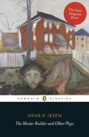 The Master Builder And Other Plays (Henrik Ibsen)