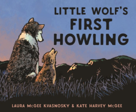 Little Wolf's First Howling (Laura McGee Kvasnosky, Laura McGee Kvasnosky,Kate Harvey McGee)