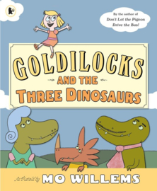 Goldilocks And The Three Dinosaurs (Mo Willems)