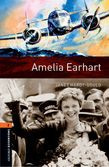 Oxford Bookworms Library Level 2: Amelia Earhart